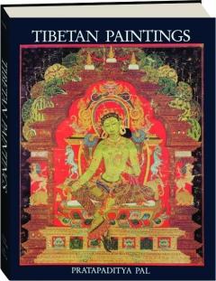 TIBETAN PAINTINGS: A Study of Tibetan Thankas, Eleventh to Nineteenth Centuries