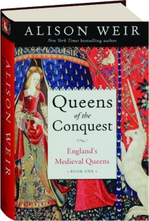 QUEENS OF THE CONQUEST: England's Medieval Queens, Book One