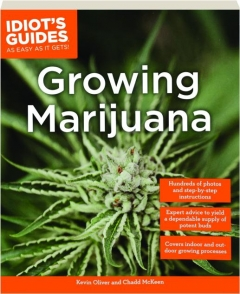 GROWING MARIJUANA: Idiot's Guides as Easy as It Gets!