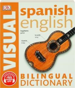 SPANISH ENGLISH BILINGUAL VISUAL DICTIONARY, REVISED