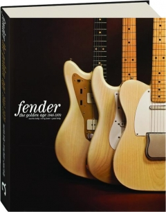 FENDER: The Golden Age 1946-1970
