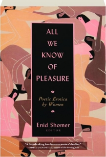ALL WE KNOW OF PLEASURE