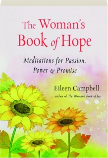 THE WOMAN'S BOOK OF HOPE: Meditations for Passion, Power & Promise