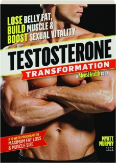 TESTOSTERONE TRANSFORMATION: Lose Belly Fat, Build Muscle & Boost Sexual Vitality