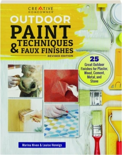 OUTDOOR PAINT TECHNIQUES & FAUX FINISHES, REVISED EDITION