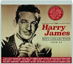 THE HARRY JAMES HITS COLLECTION 1938-53