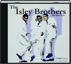 THE ISLEY BROTHERS: The Early Years