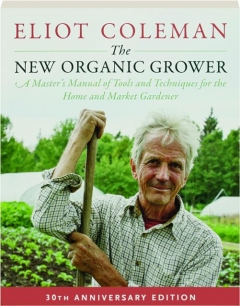 THE NEW ORGANIC GROWER, 30TH ANNIVERSARY EDITION