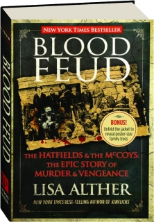 BLOOD FEUD: The Hatfields & the McCoys--The Epic Story of Murder & Vengeance