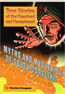 MYTHS AND MYSTERIES OF SOUTH CAROLINA