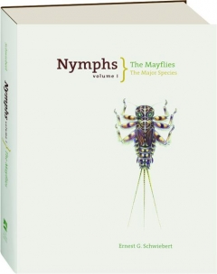 NYMPHS, VOLUME I: The Mayflies