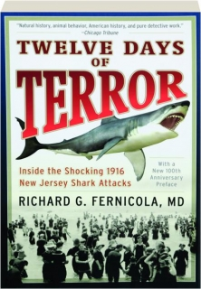 TWELVE DAYS OF TERROR: Inside the Shocking 1916 New Jersey Shark Attacks