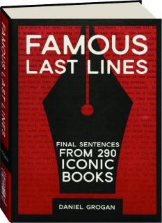 FAMOUS LAST LINES: Final Sentences from 290 Iconic Books