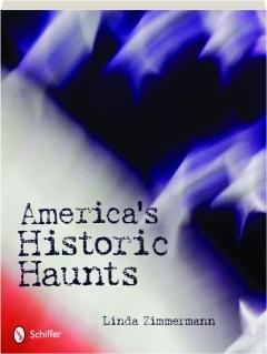 AMERICA'S HISTORIC HAUNTS
