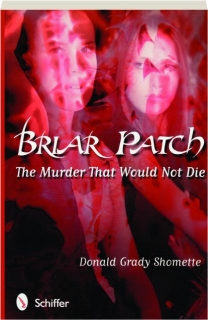 BRIAR PATCH: The Murder That Would Not Die