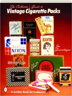 THE COLLECTOR'S GUIDE TO VINTAGE CIGARETTE PACKS