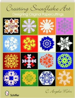 CREATING SNOWFLAKE ART: Designing Original Papercuttings