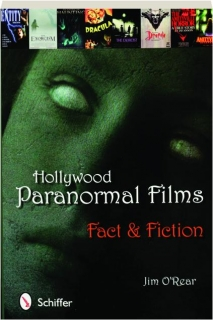 HOLLYWOOD PARANORMAL FILMS: Fact & Fiction
