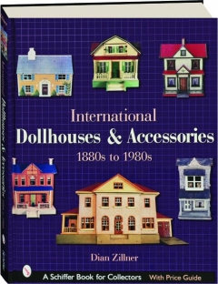 INTERNATIONAL DOLLHOUSES & ACCESSORIES, 1880S TO 1980S