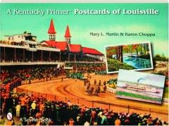 A KENTUCKY PRIMER: Postcards of Louisville