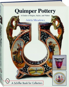 QUIMPER POTTERY: A Guide to Origins, Styles, and Values
