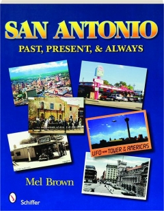 SAN ANTONIO: Past, Present, & Always