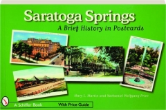 SARATOGA SPRINGS: A Brief History in Postcards