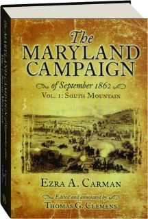 THE MARYLAND CAMPAIGN OF SEPTEMBER 1862, VOL. I: South Mountain