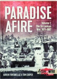 PARADISE AFIRE, VOLUME 1: The Sri Lankan War, 1971-1987