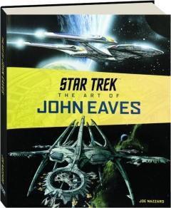 <I>STAR TREK</I>--THE ART OF JOHN EAVES