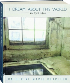 I DREAM ABOUT THIS WORLD: The Wyeth Album