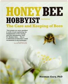 HONEY BEE HOBBYIST, 2ND EDITION: The Care and Keeping of Bees
