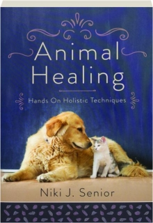 ANIMAL HEALING: Hands on Holistic Techniques