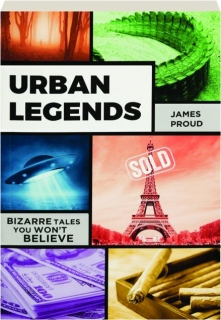 URBAN LEGENDS: Bizarre Tales You Won't Believe