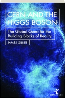 CERN AND THE HIGGS BOSON: The Global Quest for the Building Blocks of Reality