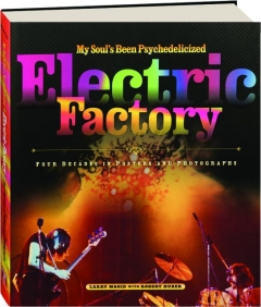 MY SOUL'S BEEN PSYCHEDELICIZED: Electric Factory