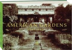 AMERICAN GARDENS 1890-1930: Northeast, Mid-Atlantic, and Midwest Regions
