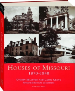 HOUSES OF MISSOURI 1870-1940