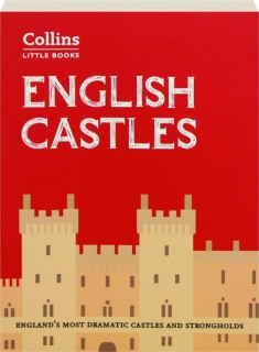 ENGLISH CASTLES: England's Most Dramatic Castles and Strongholds