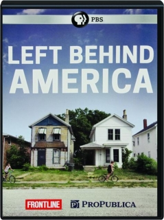 LEFT BEHIND AMERICA: FRONTLINE