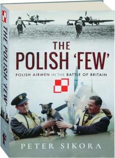 THE POLISH FEW: Polish Airmen in the Battle of Britain