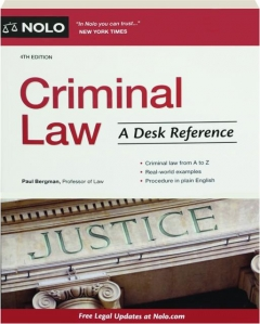 CRIMINAL LAW, 4TH EDITION: A Desk Reference