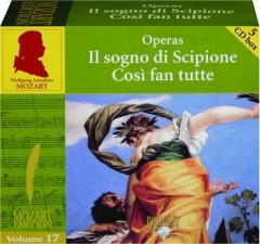 MOZART OPERAS, VOLUME 17: Il Sogno di Scipione / Cosi Fan Tutte