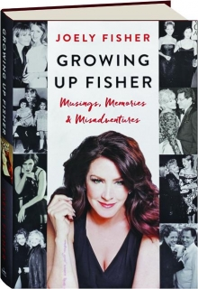 GROWING UP FISHER: Musings, Memories & Misadventures