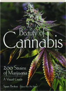 BEAUTY OF CANNABIS: 200 Strains of Marijuana