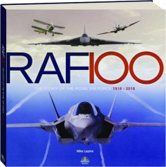 RAF 100: The Story of the Royal Air Force, 1918-2018