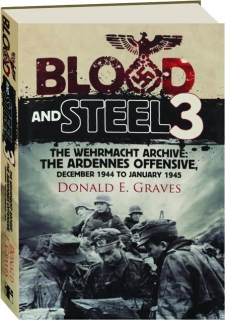 BLOOD AND STEEL 3: The Wehrmacht Archive