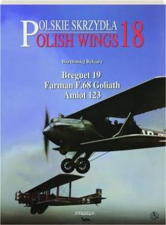 BREGUET 19, FARMAN F.68 GOLIATH, AMIOT 123: Polish Wings 18