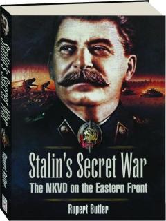STALIN'S SECRET WAR: The NKVD on the Eastern Front