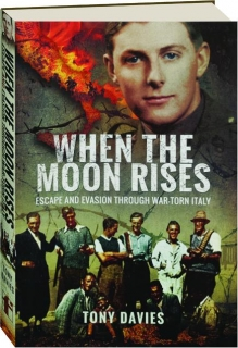 WHEN THE MOON RISES: Escape and Evasion Through War-Torn Italy